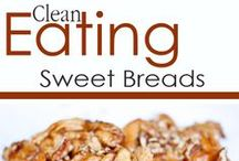 Clean Eating Sweet Breads / Sweet bread, only healthier! / by The Gracious Pantry (Tiffany McCauley)