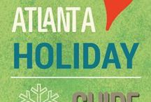 Holidays in Atlanta / What to do in Atlanta during the winter Holiday season / by Sue Rodman