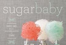 SUGAR BABY YEA!!! / by Melissa Kieselburg