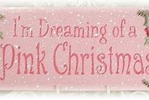 Christmas Pink / by Debi Hamilton