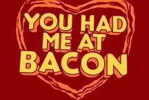 Bacon / by Tiffany Anderson
