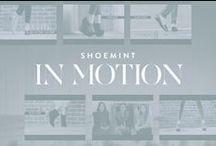 ShoeMint: In Motion / by ShoeMint