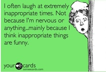 made me laugh =D / My sense of humor is extremely varied, twisted, and at times inappropriate. BUT.... it gets me through my crazy dysfunctional life. / by Gina Perez
