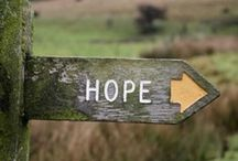 """HoPe / """"Hope sees the invisible, feels the intangible, and achieves THE IMPOSSIBLE."""" / by Darlena"""