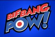 Bif Bang Pow!  / by Entertainment Earth