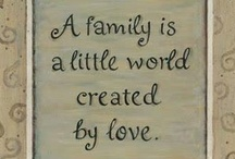 ♥ Family ♥ / Home is where the family is. / by LUVS 2 PIN