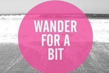 Wanderlust / Travel Far, Don't Look Back / by Kassi Bartz