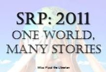 SRP 2011: One World, Many Stories / by Miss Pippi
