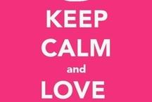 Keep Calm  / by Corina .