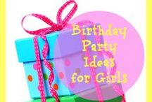 Birthday Party Ideas for Girls / by Dianna Kennedy