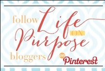 LIFE {On Purpose} / A collaboration of bloggers dedicated to living life on purpose. Feel free to pin your own or others' posts to inspire and encourage intentional living; including but not limited to recipes, home projects, household tips, organization, cleaning, etc.  Pin away! / by lifeingrace