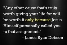 Quotes by Ryan Dobson / Quotes / by Dr. James Dobson