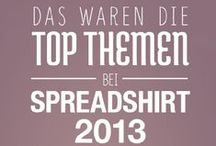 Topthemen 2013 bei Spreadshirt.de / Dezember ist traditionell der Monat für Jahresrückblicke. Auch wir werfen einen Blick zurück auf 2013: Das waren die beliebtesten Suchthemen der Spreadshirt.de User! / by Spreadshirt