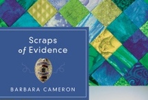Scraps of Evidence by Barbara Cameron / When evil stalks her, can Tess trust her faith in God to protect her? / by Quilts of Love Fiction