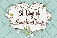 {31 Days of Simple Living} / Encouragement for those wanting to join the simple living journey... / by Michele Yates {The Homesteading Cottage}