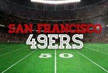 San Francisco 49ers / Who has it better than us? NOBODY! / by Junk Girl (Stacy K)