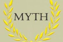 MYTHS / What was / is mythical in my life...? / by Rob Verhoeven
