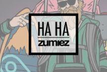 HA HA HA / Things that make us laugh out loud. / by Zumiez