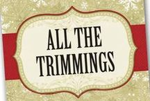 *ALL THE TRIMMINGS* / by ~SHANA~