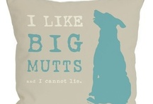 For the Dogs / All things dogs, as well as products for them. / by Caro Williams