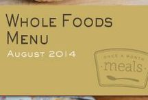 Whole Foods August 2014 Freezer Menu / by Once A Month Meals