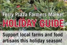 Holidays at the Farmers Market / Support local farms and food artisans this holiday season! Gift ideas and recipes from the Ferry Plaza Farmers Market. / by CUESA