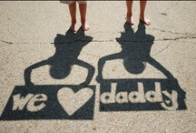 Holidays: Daddy's Day  / by Racheal Smith