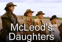 Mcleods Daughters  / by Kimberly Carter