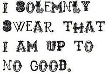 I Solemnly Swear That I Am Up To No Good / by Brenna Lanhart