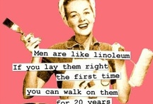 Vintage Retro Funny Quotes / Vintage funny quote. Memes. Retro. Tongue in cheek. Quotes  / by Joanne Sam