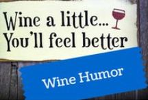 Wine Humor / Stuff that crack us up. / by The Daily Sip by Bottlenotes