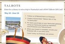 Talbots' Win A Trip To Nantucket / by Carol Norton