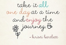 Quotes I Love / by Valerie McBride Taft