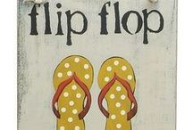 Flip Flop Life  / by Frances Hall