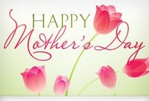 Mothers Day / by Susan & Janice (5 Minutes For Mom)