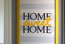 HOME SWEET HOME / by Michelle Hernandez