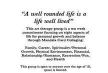 """A Well Rounded Life"" / This board is about a group I facillitated with Mel May and Hannah Kleese at the Southwestern College Counseling Center in Santa Fe, New Mexico. ""A well rounded life is a life well lived"" -KaSandra Verett / by KaSandra Verett"