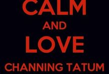 Obsessed much? / Channing Tatum / by Christina Lavoie