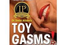 Toygasms! : The Insider's Guide to Sex Toys and Techniques / by Dr. Sadie Allison
