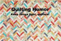 Quilting Humor / Humor to keep things light / by Quilters Club of America