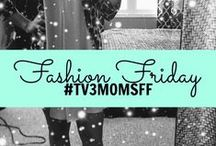 Fashion Friday / #TV3MomsFF  Please email us your Friday Fashions at tv3moms@gmail.com! / by TV3Social