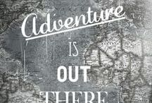 Adventure time / We may be here only for a short time lets make the best of it - I cant think of anything more exhilarating than to be adventurous and having a ball doing it - enjoy life is too short / by Jan Edwards