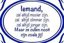Spreuken........ / by losanneke Donk