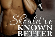 Should've Known Better / by Cassandra Carr