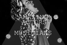 Amazing Actors and Musicians / by Alana Thomson