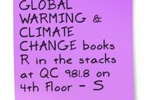 GLOBAL WARMING & CLIMATE CHANGE / Articles, online resources, and book titles in the CSUDH library. / by CSUDH UNIVERSITY LIBRARY