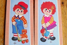 Raggedy Ann and Andy / by Carlena Blevins