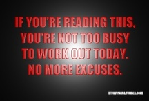 Motivational Fitness Quotes / by Mistress Dame -- Fitness & More