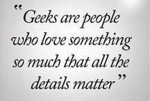 All Things Geek And Nerdy / by Diana Malcolm Bouwkamp
