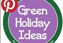 Green Holiday Ideas / by Amanda Hearn